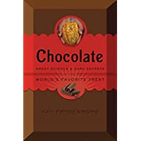 Chocolate: Sweet Science & Dark Secrets of the World's Favorite Treat