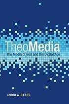TheoMedia: The Media of God and the Digital Age