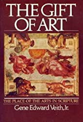 The gift of art: The place of the arts in Scripture