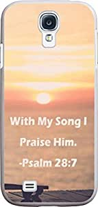 DAOJIE CASE Case for S4 christian lyrics,Samsung Galaxy S4 mini Case Bible Verses Quotes With My Song I Praise Him. -Psalm 28:7
