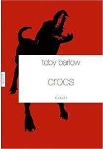 Crocs par Toby Barlow