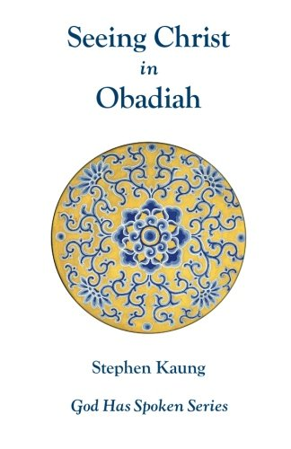 Seeing Christ in Obadiah: The Kingdom Shall Be Jehovah's (God Has Spoken) pdf epub