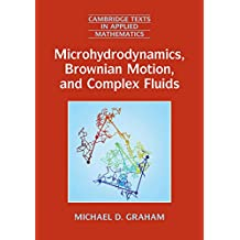 Microhydrodynamics, Brownian Motion, and Complex Fluids (Cambridge Texts in Applied Mathematics Book 58)