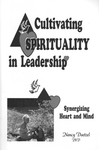 Cultivating Spirituality in Leadership: Synergizing Heart and Mind