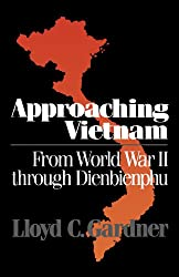 Approaching Vietnam: From World War II Through Dienbienphu, 1941-1954