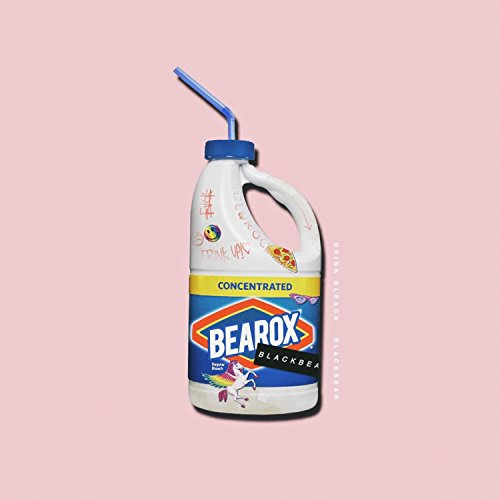 Drink Bleach [Explicit]