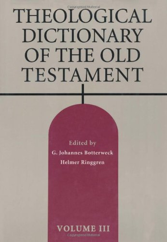 Theological Dictionary of the Old Testament, Vol. 3 by Wm. B. Eerdmans Publishing Co.