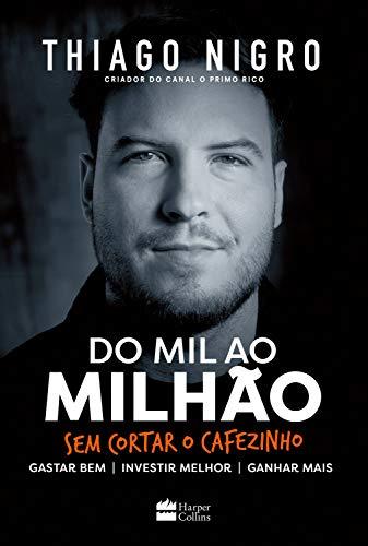 Do mil ao milhão: Sem cortar o cafézinho