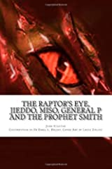 The Raptor's Eye, JIEDDO, MISO, General P and The Prophet Smith: Reports from Washington, DC 2012, Capitol of the American Empire [Paperback] [2012] (Author) John Stanton, Lizzie Zulauf, Dr Emma L Briant Paperback
