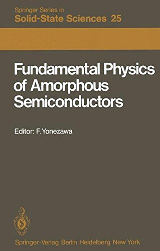 Fundamental Physics of Amorphous Semiconductors: Proceedings of the Kyoto Summer Institute Kyoto, Japan, September 8_11, 1980 (Springer Series in Solid-State Sciences)