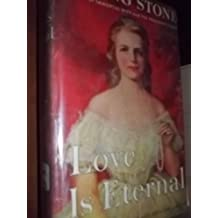 Love Is Eternal: A Novel About Mary Todd and Abraham Lincoln
