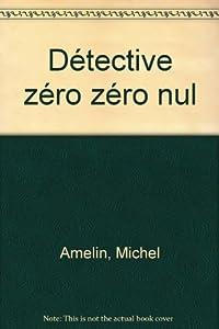 "Afficher ""Détective zéro zéro nul"""