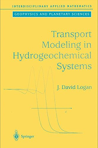 Transport Modeling in Hydrogeochemical Systems (Interdisciplinary Applied Mathematics)