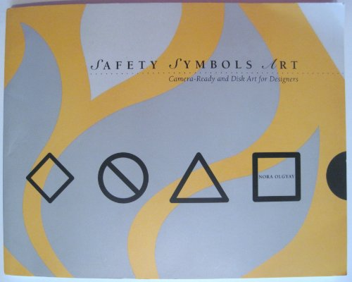 Safety Symbols Art: Camera-Ready and Disk Art for Designers/Book and Disk (Design & Graphic Design)