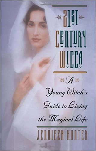 21st Century Wicca: A Young Witch's Guide to Living the