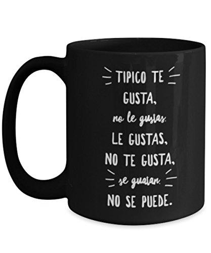 Tipico Te gusta | Taza cafe, tazas para caf divertidas, tazas de caf personalizadas, taza de caf inspiradoras, taza grande de cafe con mensajes pos