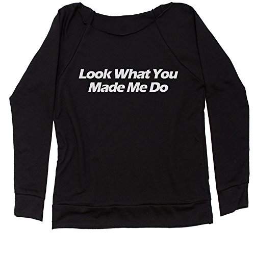Expression Tees Look What You Made Me Do Off Shoulder Sweatshirt