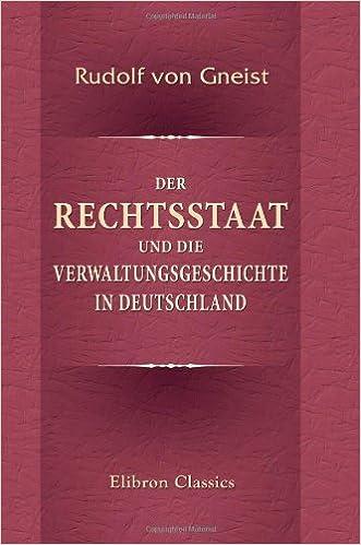 Der Rechtsstaat und die Verwaltungsgeschichte in Deutschland: Amazon.de:  Gneist, Rudolf von: Bücher