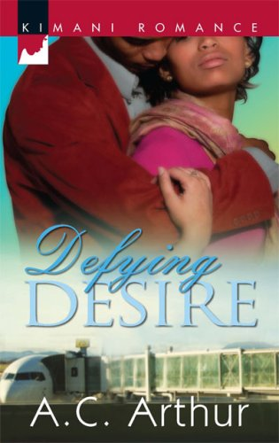 Defying Desire (Kimani Romance) by Harlequin Kimani
