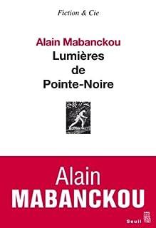 Lumières de Pointe-Noire, Mabanckou, Alain