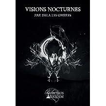 Visions Nocturnes : Par-delà les ombres (French Edition)