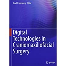 Digital Technologies in Craniomaxillofacial Surgery