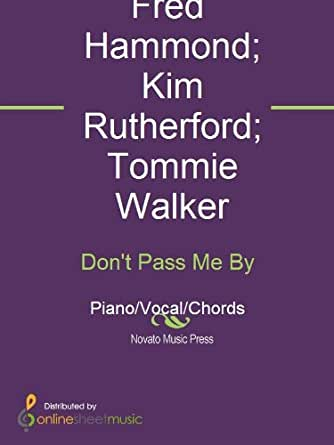Amazon Dont Pass Me By Ebook Fred Hammond Kim Rutherford
