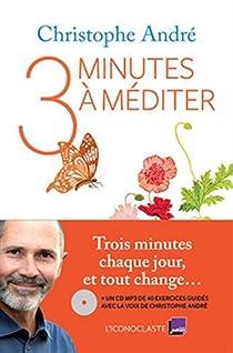 Trois minutes à méditer par André