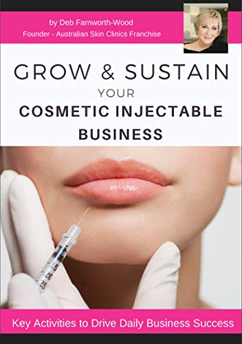 (Grow & Sustain Your Cosmetic Injectable Business)