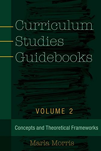 Curriculum Studies Guidebooks: Volume 2- Concepts and Theoretical Frameworks (Counterpoints)