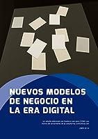 """El objetivo del estudio """"Nuevos modelos de negocio en la era digital"""" es mostrar a los profesionales del mundo del libro -ya sean editores, agentes, autores, libreros o bibliotecarios- un amplio análisis sobre los modelos de negocio existente..."""