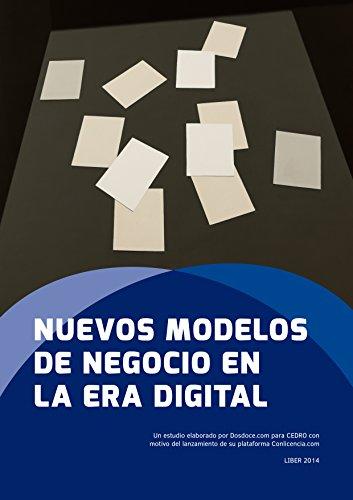 Nuevos modelos de negocio en la era digital: Más allá de la gratuidad en Internet (Estudio de Dosdoce.com nº 4) (Spanish Edition)