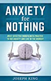 #7: Anxiety For Nothing : Most Effective Mindfulness Practice To Rid Anxiety And Live In The Moment
