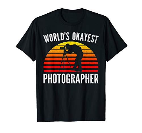 World's Okayest Photographer Funny Photography Cool Gift T-Shirt