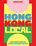 Hong Kong Local: Cult Recipes From the Streets that Make the City