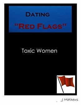 Big red flags dating for women. tera roy secure personals dating site.