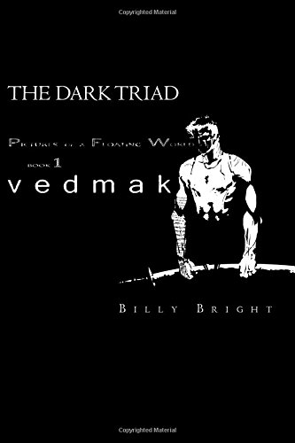 Download Vedmak: The Dark Triad (Pictures of a Floating World) (Volume 1) pdf