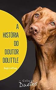 A História do Doutor Dolittle (Coleção Duetos)