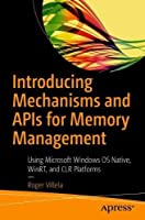 Introducing Mechanisms and APIs for Memory Management Front Cover
