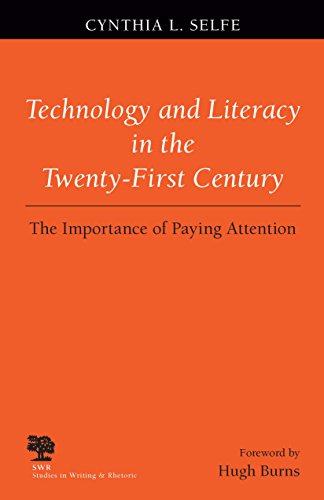 Technology and Literacy in the 21st Century: The Importance of Paying Attention (Studies in Writing and Rhetoric)