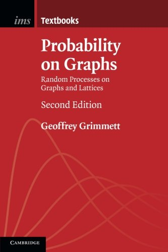 Probability on Graphs: Random Processes on Graphs and Lattices (Institute of Mathematical Statistics Textbooks)