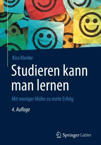 Studieren kann man lernen: Mit weniger Mühe zu mehr Erfolg Taschenbuch – 29. Juni 2017 Kira Klenke Springer Gabler 3658175591 Studium