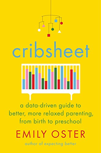 Pdf Fitness Cribsheet: A Data-Driven Guide to Better, More Relaxed Parenting, from Birth to Preschool