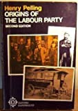 The Origins of the Labour Party, 1880-1900, Pelling, Henry, 0198811101