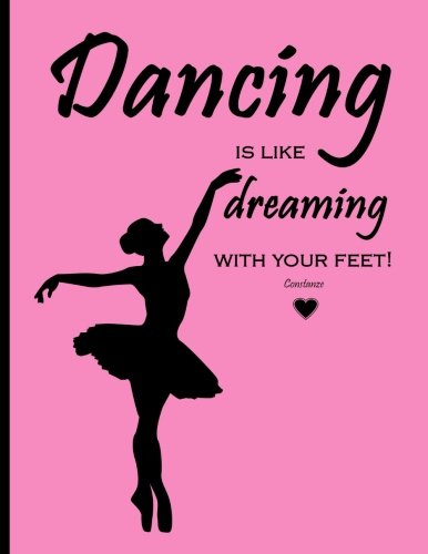Dancing is like dreaming with your feet! (Constanze): Pink Covering, Beautiful Silhouette of a Dancer, Bullet Journal, Dotted Journal, Dot Grid Journal, 8.5x11 (Notebooks and Journals)