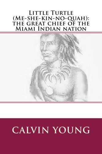 Indian Turtle - Little Turtle (Me-she-kin-no-quah): the great chief of the Miami Indian nation