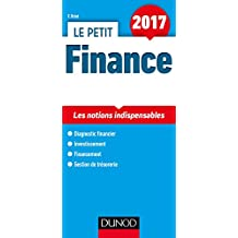 Le Petit Finance 2017: les Notions Indispensables 9e Éd.