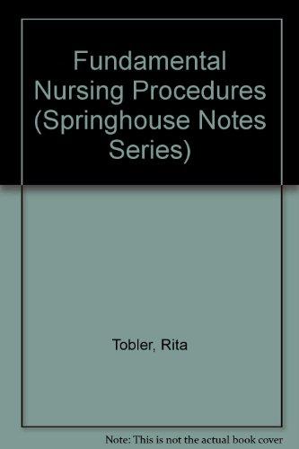 Fundamental Nursing Procedures (Springhouse Notes)