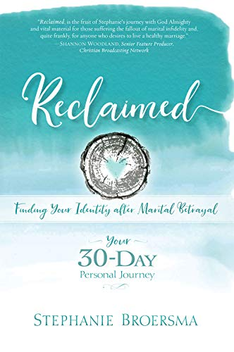 Reclaimed: Finding Your Identity After Marital Betrayal