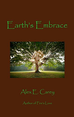 Earth's Embrace (Elemental Series Book 2) by [Carey, Alex E]